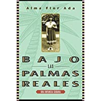 Bajo las palmas reales/ Under the Royal Palms: Una Incancia Cubana / a Childhood in Cuba (Spanish Edition)