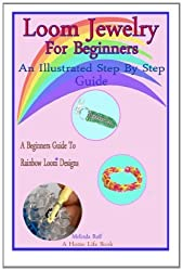 Loom Jewelry for Beginners: An Illustrated Step By Step Guide: 3 (A Home Life Book) by Rolf, Melinda (2014) Paperback