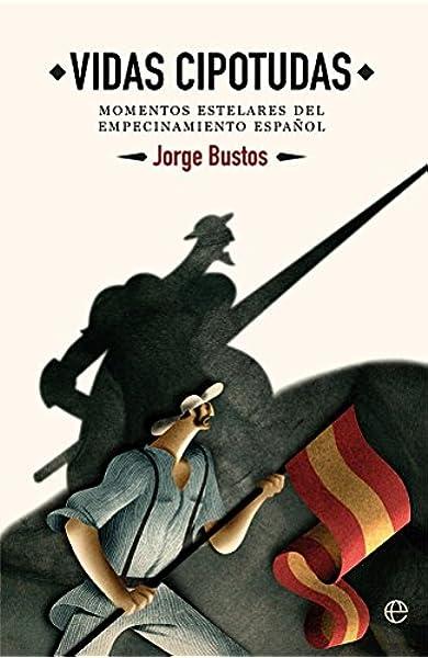 Vidas cipotudas (Historia): Amazon.es: Bustos Tauler, Jorge: Libros