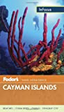 Cayman Islands - Fodor's, Fodor's Travel Publications Staff, 0891419632