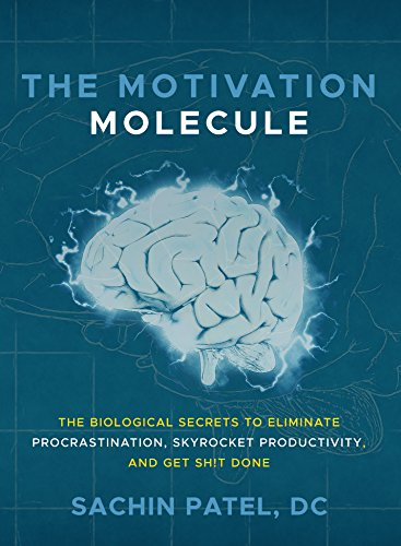 The Motivation Molecule: The Biological Secrets To Eliminate Procrastination, Skyrocket  Productivity, and Get Sh!t Done