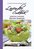 Lavender Cookbook: Essential Lavender Recipe Sampler: A Cuppa Countess Gourmet Guide (Volume 3)