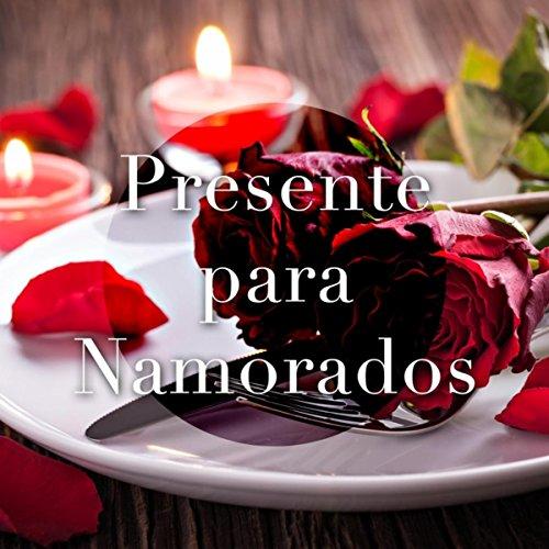 Presente para Namorados - A Melhor Msica Relaxante do Amor