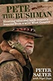 Pete the Bushman: Hunting Tales and Back-Country