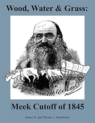 Wood, Water & Grass: Meek Cutoff of 1845