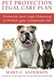 img - for Pet Protection Legal Care Plan: Financial and Legal Planning to Protect Our Companion Pets book / textbook / text book