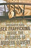 img - for Sex Trafficking : Inside the Business of Modern Slavery (Hardcover)--by Siddharth Kara [2009 Edition] book / textbook / text book