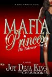 img - for Mafia Princess Part 5 The Takeover by Joy Deja King, Chris Booker (May 7, 2014) Paperback book / textbook / text book