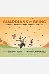 Guardians of Being: Spiritual Teachings from Our Dogs and Cats Kindle Edition