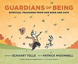 Guardians of Being: Spiritual Teachings from Our Dogs and Cats by [Tolle, Eckhart]