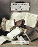 The Sayings of Confucius, Confucius, 1463725795