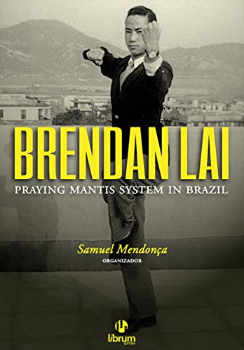 Brendan Lai: Praying Mantis System in Brazil (Portuguese Edition)