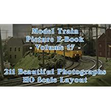 Model Train Picture E-Book - 211 Beautiful Photographs HO Scale or H0 Gauge Layout - Volume 17