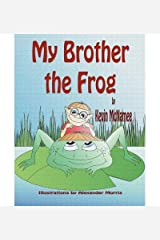[ { MY BROTHER THE FROG - LARGE PRINT } ] by McNamee, Kevin (AUTHOR) Jul-14-2011 [ Hardcover ] Hardcover