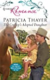 The Cowboy's Adopted Daughter, Patricia Thayer, 0373176740