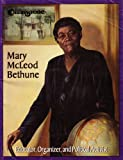 img - for Mary McLeod Bethune: Educator, Organizer, and Political Activist book / textbook / text book