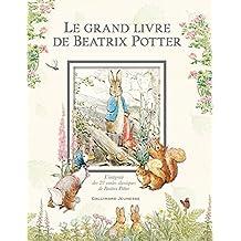GRAND LIVRE DE BÉATRIX POTTER (LE) : L'INTÉGRALE DES 23 CONTES CLASSIQUES