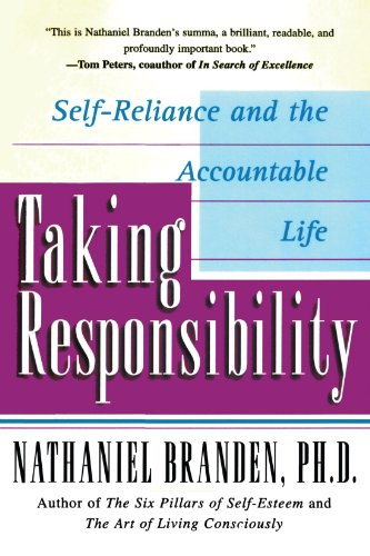 Taking Responsibility: Self-Reliance and the Accountable Life [Nathaniel Branden] (Tapa Blanda)