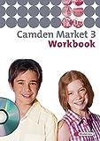 Camden Market - Ausgabe 2005: Workbook 3 mit Audio-CD