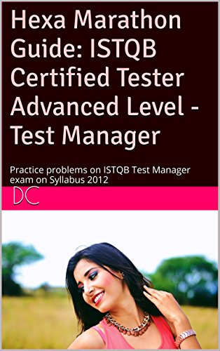 Hexa Marathon Guide: ISTQB Certified Tester Advanced Level - Test Manager: Practice problems on ISTQB Test Manager exam on Syllabus 2012 (Advanced Level Test Manager Istqb compare prices)