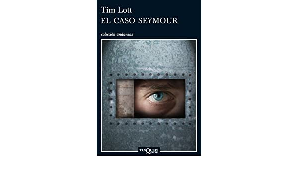 Amazon.com: El Caso Seymour (Spanish Edition) (9788483831632): Tim Lott: Books