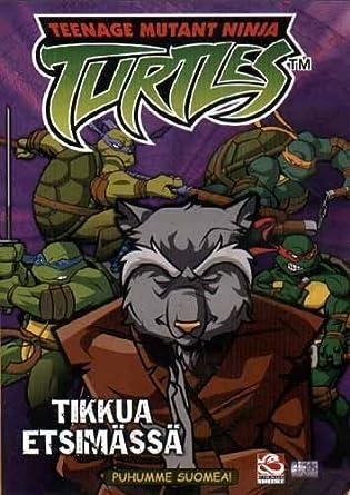Teenage Mutant Ninja Turtles - Tikkua EtsimÀssÀ Search ...