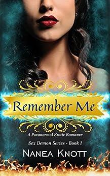 Remember Me (Sex Demon Series Book 1) by [Knott, Nanea]