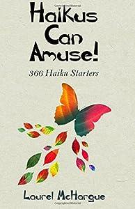 Haikus Can Amuse!: 366 Haiku Starters
