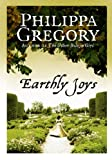 Front cover for the book Earthly Joys by Philippa Gregory
