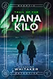 Trail of the Hana K'ilo (Skeptic Detective Book 2)