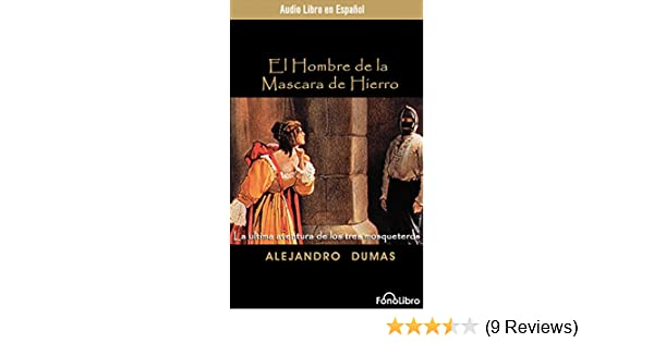 El Hombre de la Mascara de Hierro (The Man in the Iron Mask) (Spanish Edition): Alexandre Dumas, Full Cast: 9781543675177: Amazon.com: Books