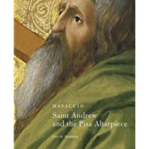 Masaccio: Saint Andrew and the Pisa Altarpiece (Getty Museum Studies on Art) by Rowlands (2006-03-31)