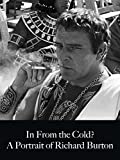 In From The Cold? A Portrait Of Richard Burton