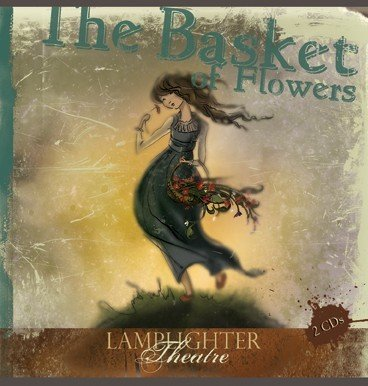 The Basket of Flowers : Lamplighter Theatre (Dramatic Audio)