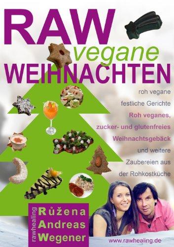 Glutenfreies Weihnachtsgebäck.Amazon Com Raw Vegane Weihnachten German Edition Ebook Andreas