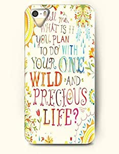OOFIT Stylish Tell What Is It You, Plan To Do With Your One Wild And Precious Life Pattern Case for iPhone 4 4S -- Life Quotes Series