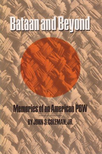 Bataan & Beyond: Memories of an American POW (Centennial Series of the Association of Former Students, Texas A&M University)