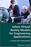 Urban Virtual Reality Models for Engineering Applications- Creating and Testing Models, Elaheh Mozaffari, 3836423499