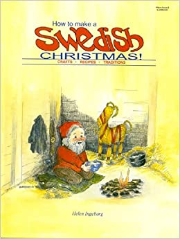How to Make a Swedish Christmas! Crafts - Recipes - Traditions by Helen Ingeborg (1997-09-06)