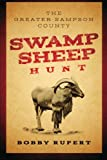 Greater Sampson County Swamp Sheep Hunt, Bobby Rupert, 1300186062