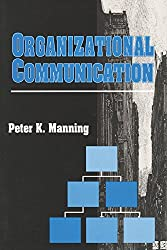 Organizational Communication (Communication and Social Order)