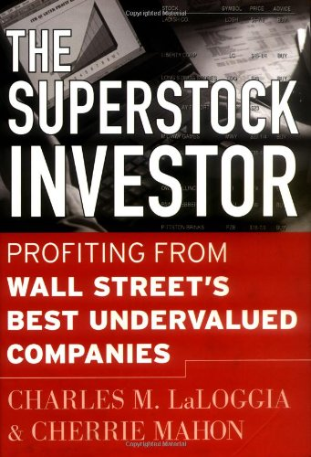 The Superstock Investor: Profiting from Wall Street's Best Undervalued Companies