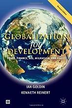 Globalization for Development: Trade, Finance, Aid, Migration, and Policy (Trade and Development Series)