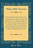 Amazon / Forgotten Books: Cook s Descriptive Catalogue of Greenhouse, Houthouse and Hardy Plants, Roses, Dahlias, Etc. Cultivated and for Sale at the Walnut Hills Nurseries, . Cincinnati, o., 1867 Classic Reprint (Walnut Hills Nurseries)