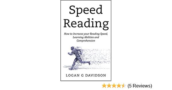Speed Reading: How to Increase your Reading Speed, Learning Abilities and  Comprehension