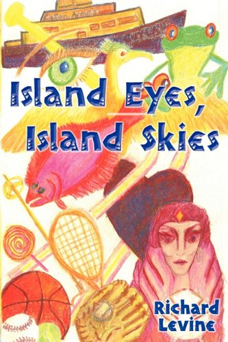 Island Eyes, Island Skies Richard Henry Levine
