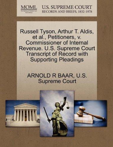 Russell Tyson, Arthur T. Aldis, et al., Petitioners, v. Commissioner of Internal Revenue. U.S. Supreme Court Transcript
