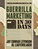 Guerrilla Marketing in 30 Days