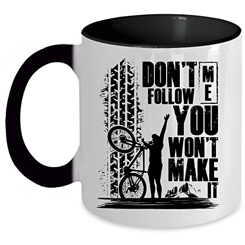 Gift For Mountain Biking Coffee Mug, Don't Follow Me You Won't Make It Accent Mug (Accent Mug - (Follow Mug)
