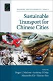 Sustainable Transport for Chinese Cities, Roger L. Mackett, 1781904758